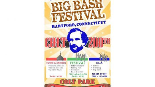 The flyer for the upcoming Colt Big Bash Festival and celebration for Samuel Colt's 200th birthday.